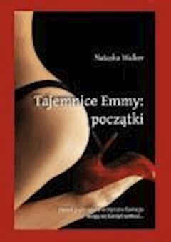 Tajemnice Emmy: początki - Natasha Walker - ebook