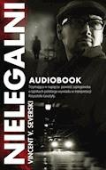 Nielegalni - Vincent V. Severski - audiobook