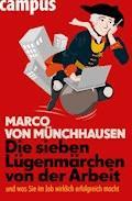 Die sieben Lügenmärchen von der Arbeit - Marco von Münchhausen - E-Book