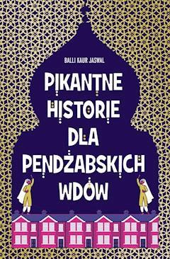 Pikantne historie dla pendżabskich wdów - Balli Kaur Jaswal - ebook