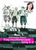 Trzej muszkieterowie, tom I-III - Tylko w Legimi możesz przeczytać ten tytuł przez 7 dni za darmo. - Aleksander Dumas