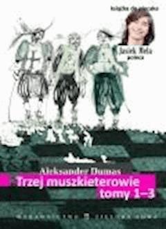 Trzej muszkieterowie, tom I-III - Aleksander Dumas - ebook