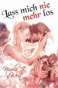Lass mich (nie mehr) los - Nicola J. West - E-Book