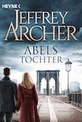Abels Tochter - Jeffrey Archer - E-Book