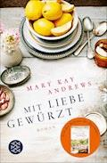Mit Liebe gewürzt - Mary Kay Andrews - E-Book