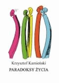 Paradoksy życia - Krzysztof Kamieński - ebook