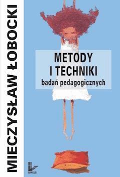 Metody i techniki badań pedagogicznych - Mieczysław Łobocki - ebook