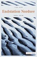 Endstation Nordsee - Ilka Dick - E-Book