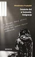 Ostatnie dni w komunie. Emigracja - Włodzimierz Przybylski - ebook