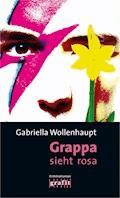 Grappa sieht rosa - Gabriella Wollenhaupt - E-Book
