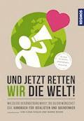 Und jetzt retten wir die Welt - Marek Rohde - E-Book