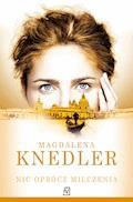 Nic oprócz milczenia - Magdalena Knedler - ebook