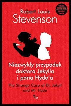 Niezwykły przypadek doktora Jekylla i pana Hyde'a.  The Strange Case of Dr. Jekyll and Mr. Hyde - wydanie dwujęzyczne - Robert Louis Stevenson - ebook