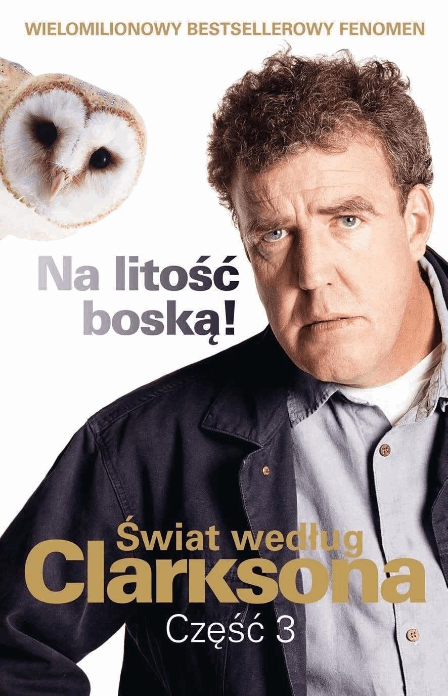 Świat według Clarksona, część 3: Na litość boską! - Tylko w Legimi możesz przeczytać ten tytuł przez 7 dni za darmo. - Jeremy Clarkson
