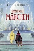 Hauff: Sämtliche Märchen - Wilhelm Hauff - E-Book