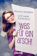 Was für ein Arsch! - Gleich und anders verliebt sich gern - Kerstin Hohlfeld - E-Book
