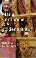 Die goldene Braut - Marie Cordonnier - E-Book