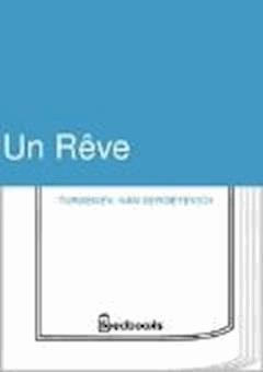 Un Reve - Ivan Sergeyevich Turgenev - ebook
