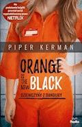 Orange Is the New Black. Dziewczyny z Danbury - Piper Kerman - ebook