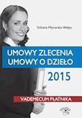 Umowy zlecenia, umowy o dzieło 2015 - Elżbieta Młynarska-Wełpa - ebook