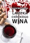 Lampka cierpkiego wina - Janusz Brzozowski - ebook