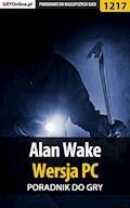 """Alan Wake - PC - poradnik do gry - Artur """"Arxel"""" Justyński, Maciej Jałowiec - ebook"""