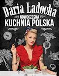 Nowoczesna kuchnia Polska - Daria Ładocha - ebook