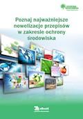 Poznaj najważniejsze nowelizacje przepisów w zakresie ochrony środowiska - Robert Barański - ebook