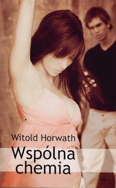 Wspólna chemia - Witold Horwath - ebook