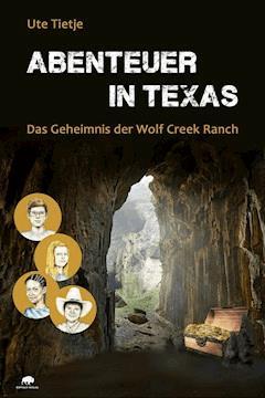 Abenteuer in Texas - Das Geheimnis der Wolf Creek Ranch - Ute Tietje - E-Book