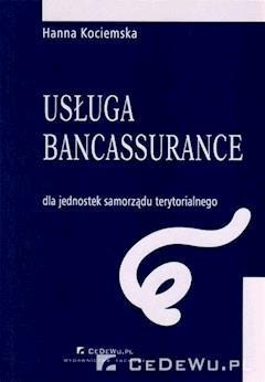 Usługa bancassurance dla jednostek samorządu terytorialnego - Hanna Kociemska - ebook