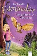 Eulenzauber (1). Ein goldenes Geheimnis - Ina Brandt - E-Book
