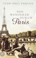 Der Wanderer durch Paris - Léon-Paul Fargue - E-Book