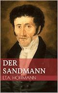 Der Sandmann - Ernst Theodor Amadeus Hoffmann - E-Book