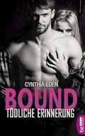 Bound - Tödliche Erinnerung - Cynthia Eden - E-Book