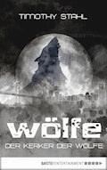 Der Kerker der Wölfe - Timothy Stahl - E-Book