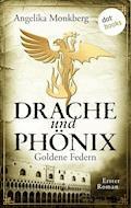 DRACHE UND PHÖNIX - Band 1: Goldene Federn - Angelika Monkberg - E-Book