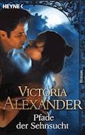Pfade der Sehnsucht - Victoria Alexander - E-Book