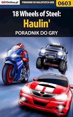 """18 Wheels of Steel: Haulin' - poradnik do gry - Paweł """"PaZur76"""" Surowiec - ebook"""
