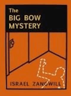 The Big Bow Mystery - Israel Zangwill - ebook