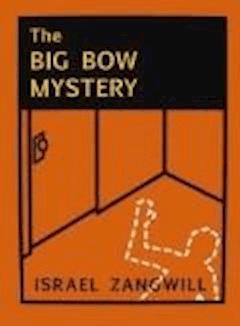 The Big Bow Mystery - Israel Zangwill - ebook