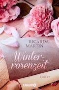 Winterrosenzeit - Ricarda Martin - E-Book