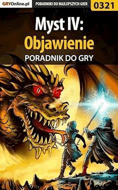 """Myst IV: Objawienie - poradnik do gry - Bolesław """"Void"""" Wójtowicz - ebook"""