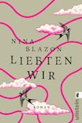 Liebten wir - Nina Blazon - E-Book