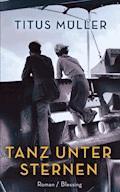 Tanz unter Sternen - Titus Müller - E-Book