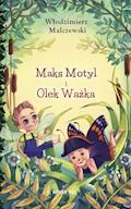 Maks Motyl i Olek Ważka - Włodzimierz Malczewski - ebook