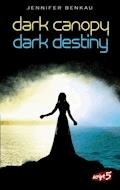 Dark Canopy und Dark Destiny - Doppelbundle - Jennifer Benkau - E-Book