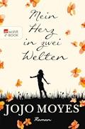 Mein Herz in zwei Welten - Jojo Moyes - E-Book
