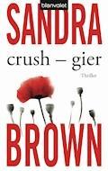 Crush - Gier - Sandra Brown - E-Book