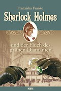 Sherlock Holmes und der Fluch des grünen Diamanten - Franziska Franke - E-Book